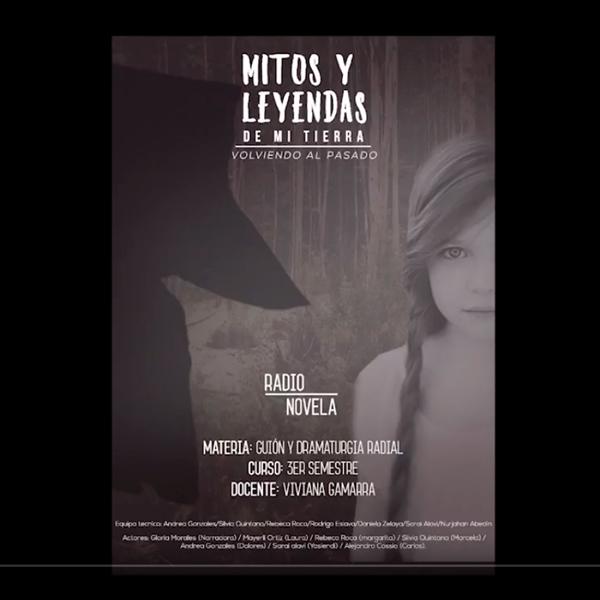 Radionovela: Mitos y Leyendas de Mi Tierra – 3er Semestre I 2018